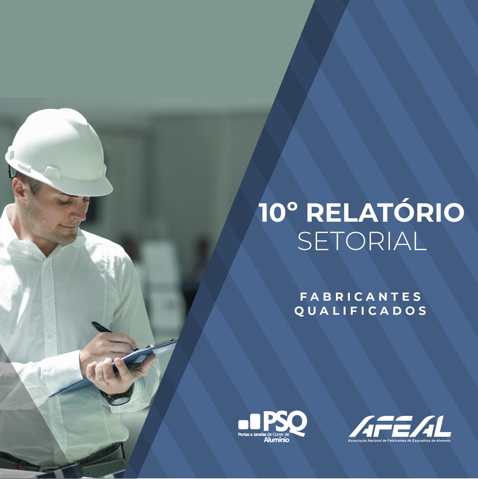 10º Relatório Setorial – Fabricantes Qualificados